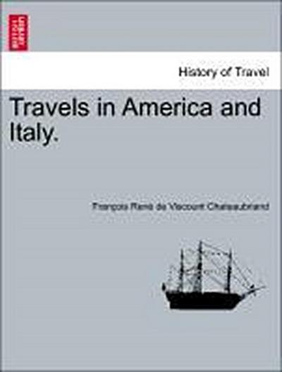Travels in America and Italy. Vol. I.
