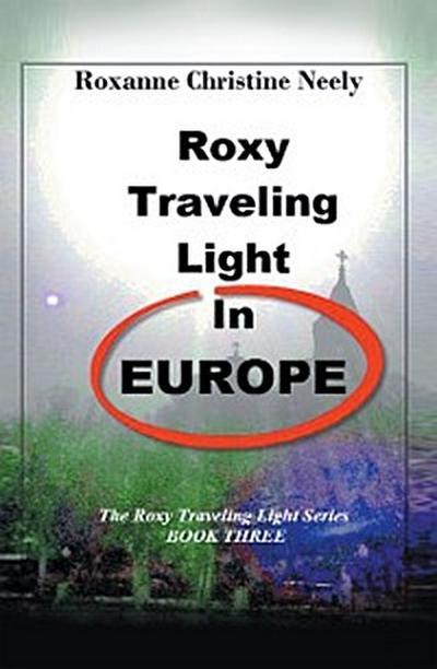 Roxy Traveling Light in Europe