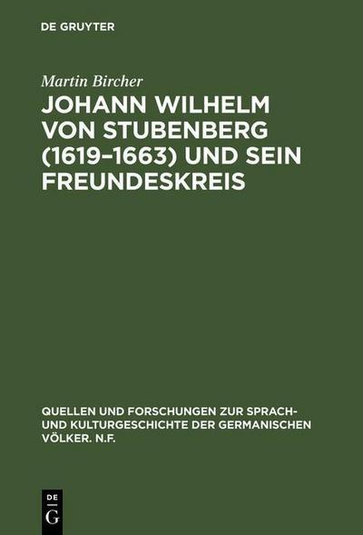 Johann Wilhelm von Stubenberg (1619-1663) und sein Freundeskreis