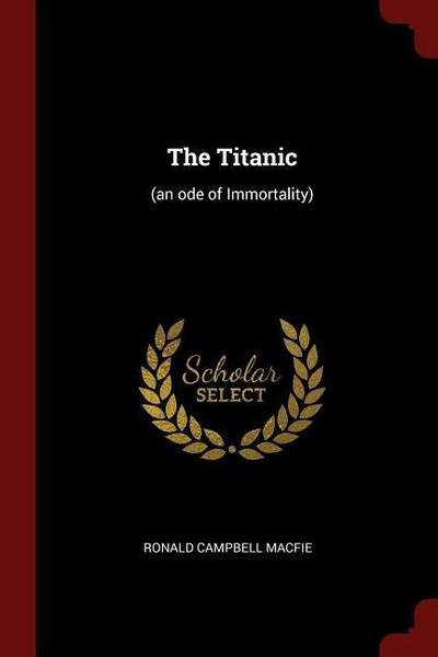 The Titanic: (an Ode of Immortality)