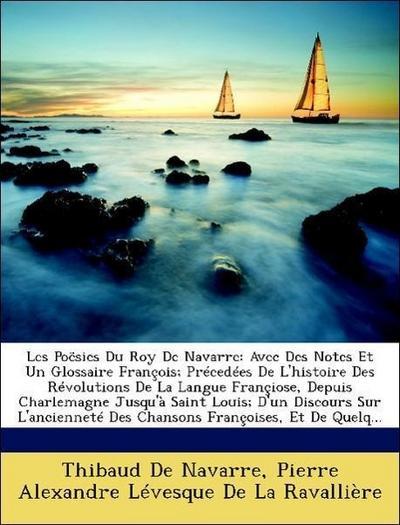 De Navarre, T: Poësies Du Roy De Navarre: Avec Des Notes Et