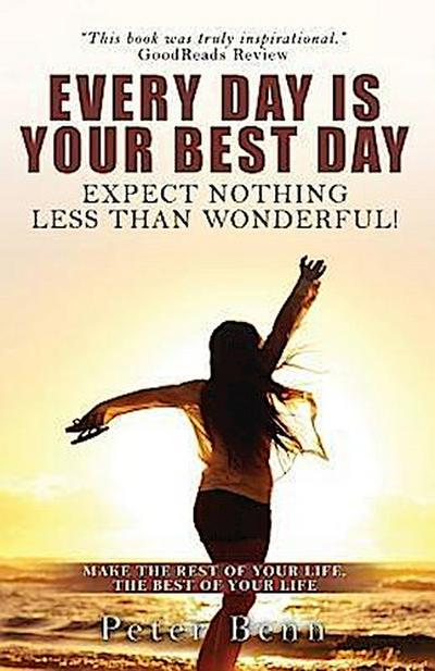 EVERY DAY IS YOUR BEST DAY