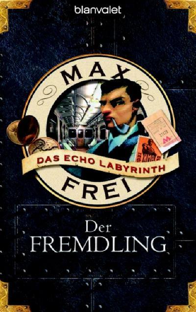 Das Echo-Labyrinth 1; Der Fremdling; BLA - Fantasy; Übers. v. Serafin, Anna; Deutsch