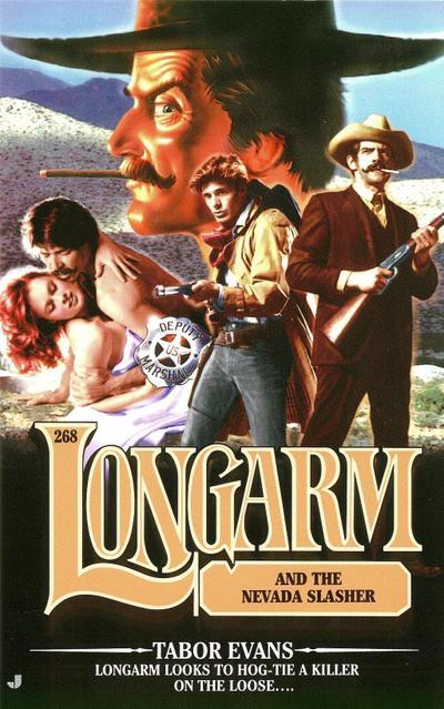 Longarm 268: Longarm and the Nevada Slasher