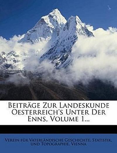 Beiträge zur Landeskunde Oesterreich's unter der Enns.
