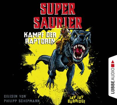 Supersaurier - Kampf der Raptoren. Tl.1, 4 Audio-CDs