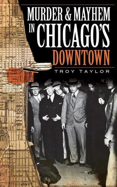 Murder & Mayhem in Chicago's Downtown