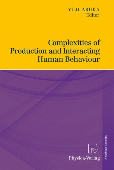 Complexities of Production and Interacting Human Behaviour