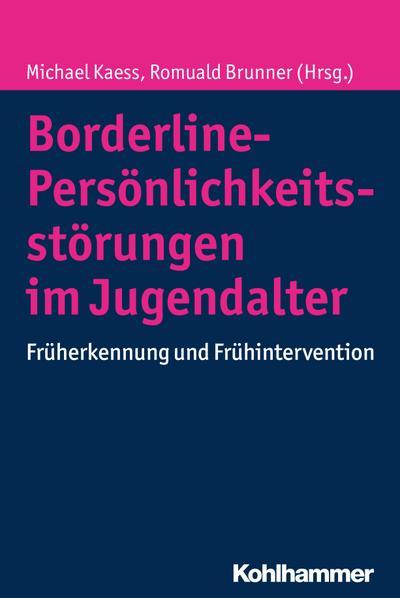 Borderline-Persönlichkeitsstörungen im Jugendalter: Früherkennung und Frühintervention