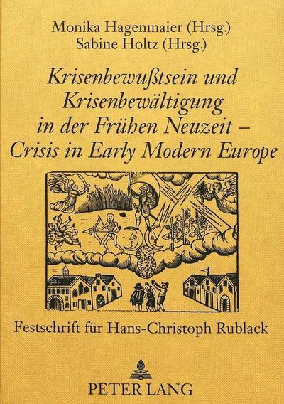 Krisenbewußtsein und Krisenbewältigung in der Frühen Neuzeit - Crisis in Early Modern Europe