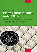 Professionelle Identität in der Pflege; Akade ...