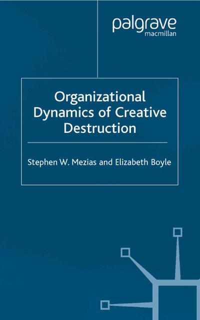 Organizational Dynamics of Creative Destruction