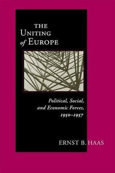 Uniting of Europe: Political, Social, and Economic Forces, 1950-1957