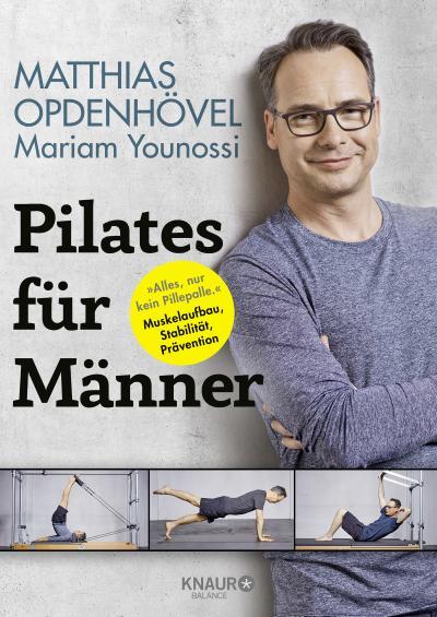 Pilates für Männer: 'Alles, nur kein Pillepalle.' Muskelaufbau, Stabilität, Prävention
