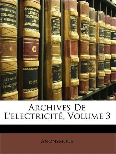 Archives De L'electricité, Volume 3