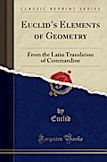 Euclid's Elements of Geometry, From the Latin Translation of Commandine