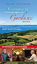 Kulinarische Entdeckungen am Gardasee 2015/2016