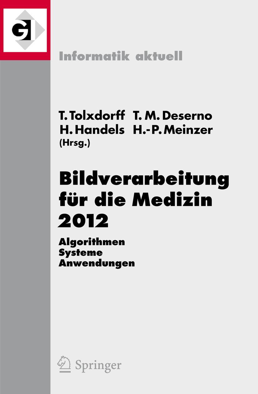 Bildverarbeitung für die Medizin 2012 Thomas Tolxdorff