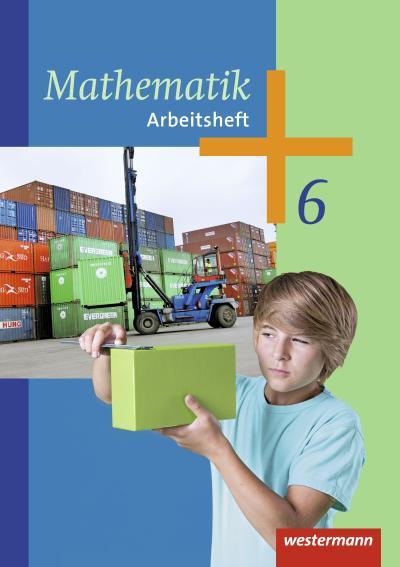 Mathematik - Arbeitshefte Ausgabe 2014 für die Sekundarstufe I: Arbeitsheft 6