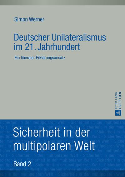 Deutscher Unilateralismus im 21. Jahrhundert