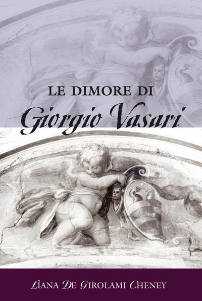 Le dimore di Giorgio Vasari