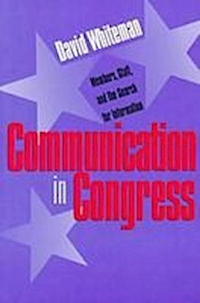 Communication in Congress: Members, Staff, and the Search for Information