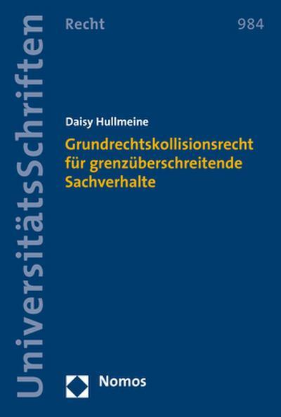 Grundrechtskollisionsrecht für grenzüberschreitende Sachverhalte