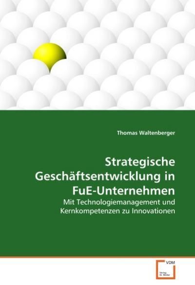 Strategische Geschäftsentwicklung in FuE-Unternehmen