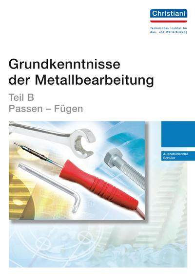Grundkenntnisse der Metallbearbeitung - Teil B