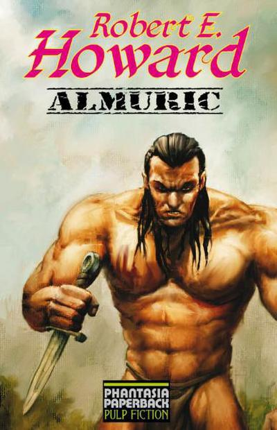 Almuric (Phantasia Paperback Pulp Fiction) - Edition Phantasia - Taschenbuch, Deutsch, Robert E Howard, ,