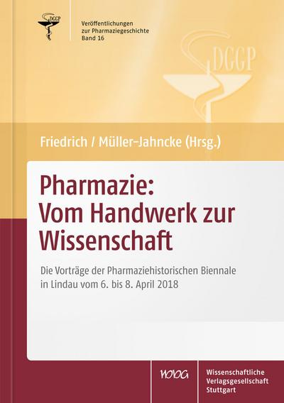 Pharmazie: Vom Handwerk zur Wissenschaft