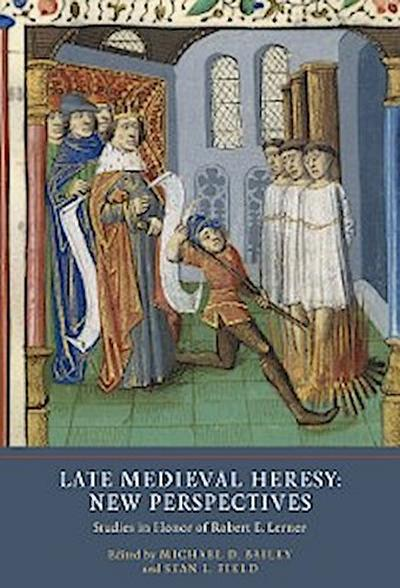 Late Medieval Heresy: New Perspectives