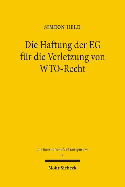 Die Haftung der EG für die Verletzung von WTO-Recht