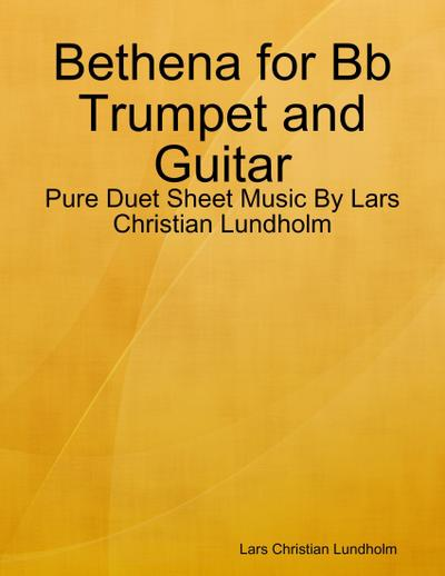 Bethena for Bb Trumpet and Guitar - Pure Duet Sheet Music By Lars Christian Lundholm