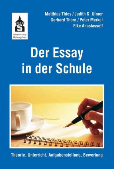 Der Essay in der Schule