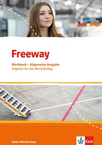 Freeway Baden-Württemberg 2016. Workbook mit Lösungen zum Download. Englisch für Berufskollegs