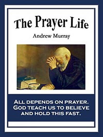 The Prayer Life