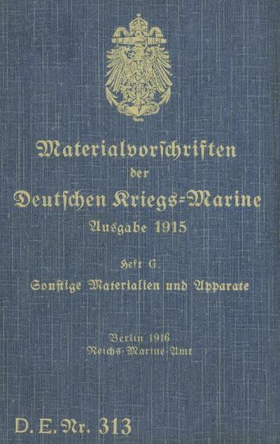 D.E.Nr. 313 Materialvorschriften der Deutschen Kriegs-Marine Heft G