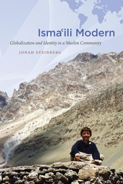 Isma'ili Modern: Globalization and Identity in a Muslim Community