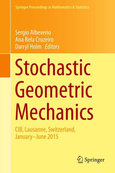 Stochastic Geometric Mechanics