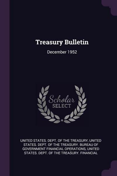 Treasury Bulletin: December 1952