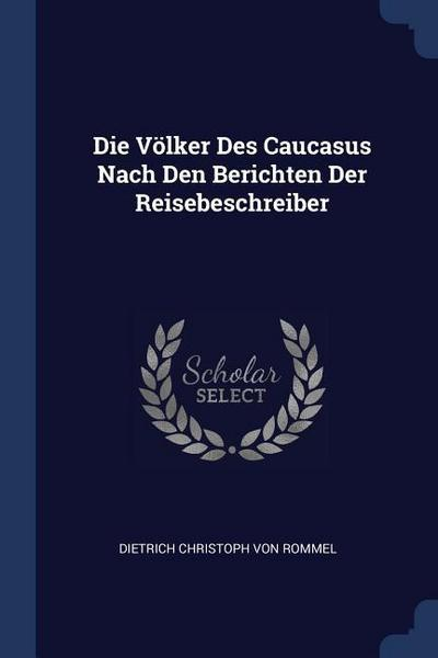 Die Völker Des Caucasus Nach Den Berichten Der Reisebeschreiber