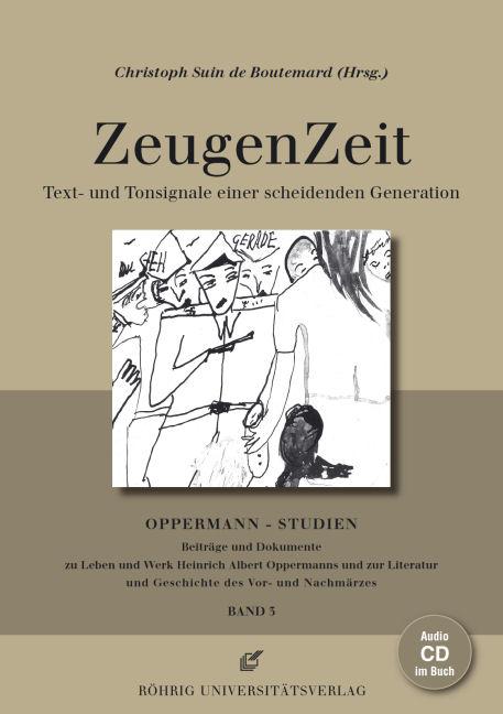 ZeugenZeit. Text- und Tonsignale einer scheidenden Generation Christoph Sui ...