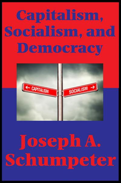 Capitalism, Socialism, and Democracy (Second Edition Text) (Impact Books)