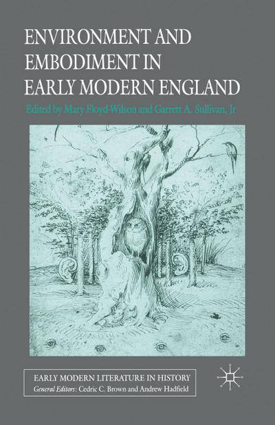 Environment and Embodiment in Early Modern England