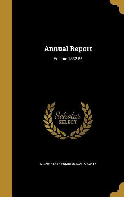ANNUAL REPORT VOLUME 1882-85