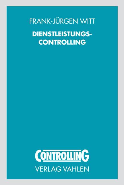 Dienstleistungscontrolling ~ Frank-Jürgen Witt ~  9783800629206