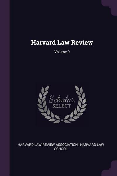 Harvard Law Review; Volume 9