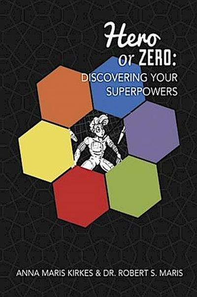 Hero or Zero: Discovering Your Superpowers
