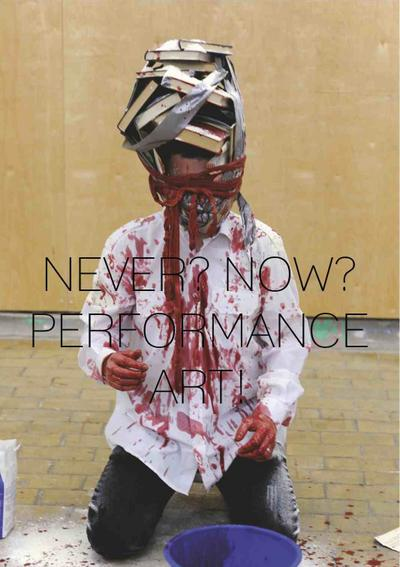 Never or Now? Performance Art!